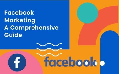 Facebook Marketing – a Comprehensive Guide