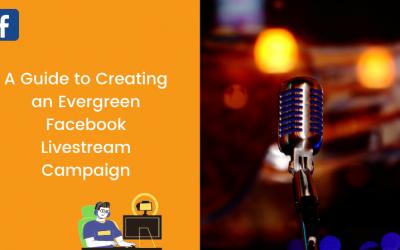 Ein Leitfaden zum Erstellen einer Evergreen-Facebook-Livestream-Kampagne