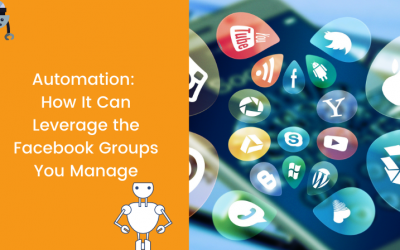 Automation: How It Can Leverage the Facebook Groups You Manage